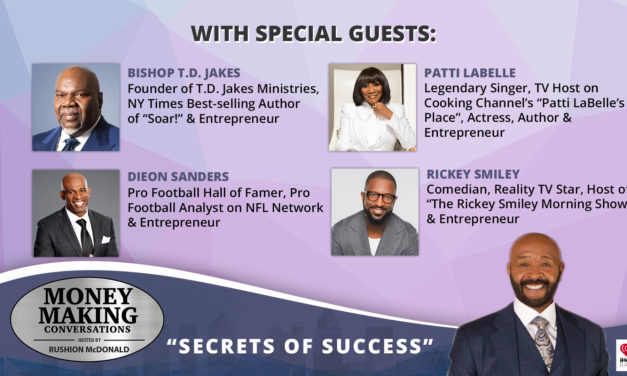 Money Making Conversations: Bishop T.D. Jakes, Deion Sanders, Rickey Smiley & Patti LaBelle