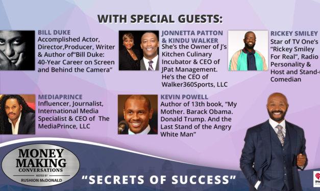 Money Making Conversations: Bill Duke, Jonnetta Patton & Kindu Walker, Rickey Smiley, Mediaprince, and Kevin Powell.