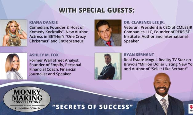 Money Making Conversations: Kiana Dancie, Ashley M. Fox, Dr. Clarence Lee Jr., Ryan Serhant