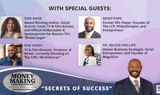 Money Making Conversations: Pam Grier, Geoff Pope, Rob Hardy, Dr. Felicia Phillips