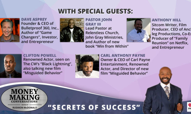 Money Making Conversations: Dave Asprey, Pastor John Gray III, Anthony Hill, Clifton Powell, Carl Anthony Payne