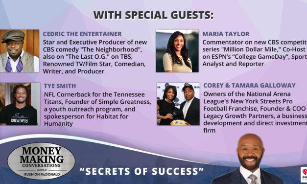 Money Making Conversations: Cedric the Entertainer, Tye Smith, Maria Taylor, Corey & Tamara Galloway