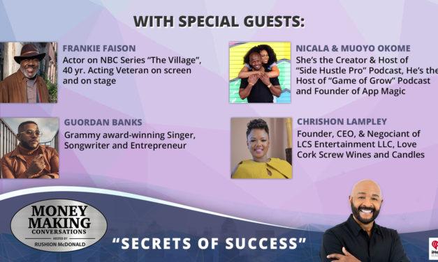 Money Making Conversations: Frankie Faison, Nicaila & Muoyo Okome, Guordan Banks, Chrishon Lampley