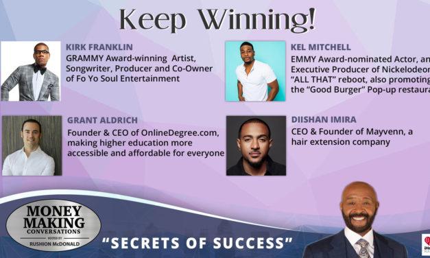 Money Making Conversations: Kirk Franklin, Kel Mitchell, Grant Aldrich & Diishan Imira